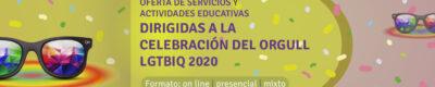 OFERTA PARA EL ORGULL 2020. FORMATO ON LINE, PRESENCIAL Y MIXTO